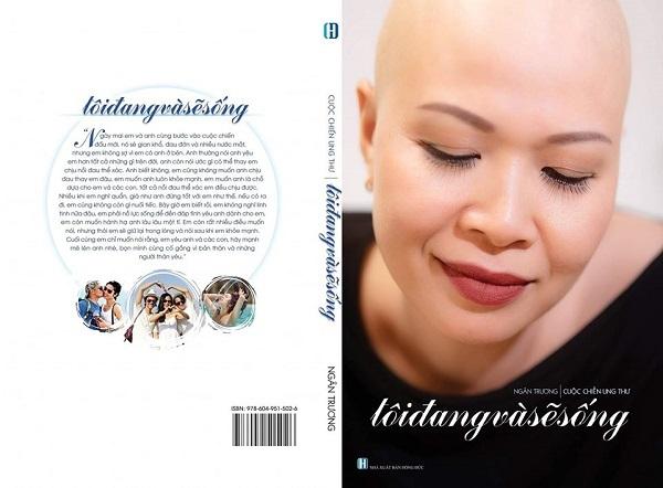 Cuốn tự truyện của tác giả Ngân Trương kể lại quá trình 8 năm đối mặt với bệnh ung thư vú.